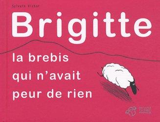 Brigitte la brebis qui n'avait peur de rien