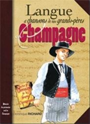 Langue et chansons de nos grands-pères en Champagne